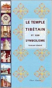 Tcheuky et Cheuky Sèngué - Le temple tibétain et son symbolisme.