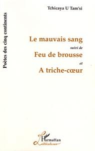 Tchicaya U Tam'si - Le mauvais sang suivi de Feu de brousse et de A triche-coeur.