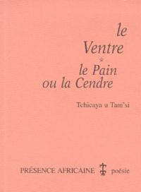 Tchicaya U Tam'si - Le Ventre - Le Pain ou la Cendre.