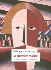 Tchinghiz Aïtmatov - Le premier maître.