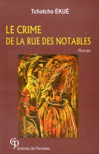 Tchotcho ĖKUĖ - Le Crime de la rue des Notables.