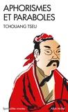 Tchouang-tseu - Aphorismes et paraboles.