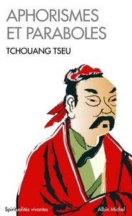 Tchouang-tseu et  Tchouang Tseu - Aphorismes et paraboles.