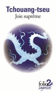Tchouang-tseu - Joie suprême - et autres textes.