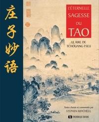 Tchouang-tseu et Stehen Mitchell - L'éternelle sagesse du Tao - Le rire de Tchouang-Tseu.