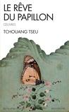 Tchouang Tseu - Le Rêve du papillon - Oeuvres.