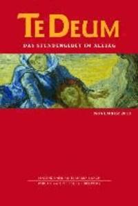 Te Deum 11/2013 - Das Stundengebet im Alltag.