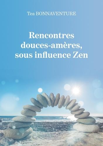 Tea Bonnaventure - Rencontres douces-amères, sous influence Zen.