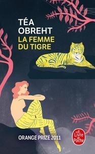 Téa Obreht - La femme du tigre.