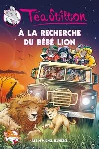 Téa Stilton - A la recherche du bébé lion.