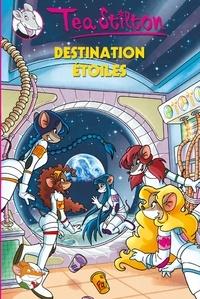 Téa Stilton - Destination étoiles.