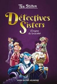 Téa Stilton - Détectives Sisters Tome 2 : L'Enigme du bracelet.