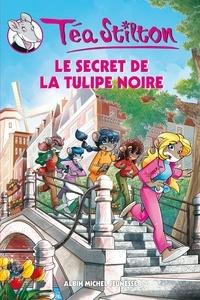 Téa Stilton - Le Secret de la tulipe noire.