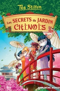 Téa Stilton - Les Secrets du jardin chinois.