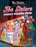 Téa Stilton - Téa Sisters - Le collège de Raxford Tome 1 : Téa Sisters contre Vanilla Girls.