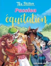 Téa Stilton - Téa Sisters - Le collège de Raxford Tome 34 : Passion équitation.
