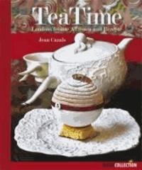 Tea Time - Londons feinste Adressen und Rezepte.