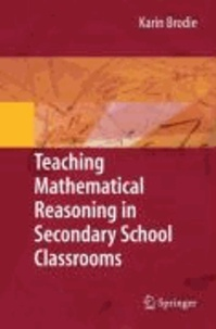 Teaching Mathematical Reasoning in Secondary School Classrooms.