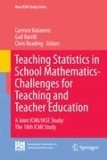 Carmen Batanero - Teaching Statistics in School Mathematics-Challenges for Teaching and Teacher Education - A Joint ICMI/IASE Study: The 18th ICMI Study.