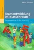 Teamentwicklung im Klassenraum - Übungsbausteine für den Unterricht.