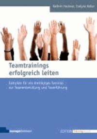Teamtrainings erfolgreich leiten - Fahrplan für ein dreitägiges Seminar zur Teamentwicklung und Teamführung.