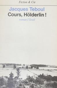 Teboul - Cours, Hölderlin !.