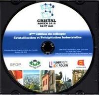 Anonyme - 8e édition du colloque Cristallisation et Précipitation Industrielles (Cristal, Rouen 2016 26-27 mai). 1 Cédérom