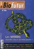 Max Goyffon et André Ménez - Biofutur N° 280, Septembre 20 : Les venins, nouvelles sources de médicaments ?.