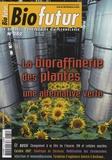 Daniel Thomas - Biofutur N° 282, Novembre 200 : La bioraffinerie des plantes - Une alternative verte.