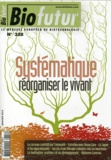 Guillaume Lecointre - Biofutur N° 328, Janvier 2012 : Systématique, réorganiser le vivant.