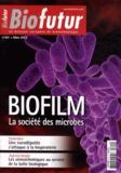 Romain Briandet - Biofutur N° 341, Mars 2013 : Biofilm - La société des microbes.