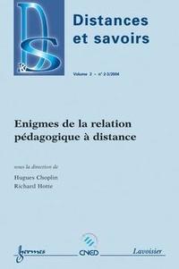 Hugues Choplin - Distances et savoirs Volume 2 N° 2-3/2004 : Enigmes de la relation pédagogique à distance.