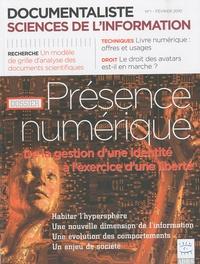 Stéphane Chaudiron - Documentaliste Sciences de l'information Volume 47 N° 1, Févr : Présence numérique - De la gestion d'une identité à l'exercice d'une liberté.