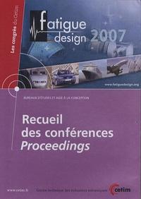 CETIM - Fatigue design 2007 - Recueil des conférences, CD-ROM.