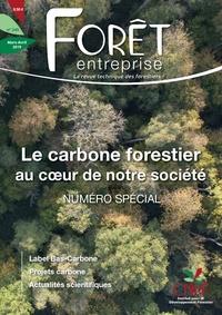 Olivier Gleizes et Simon Martel - Forêt entreprise N° 245, mars-avril 2 : Le carbone forestier au coeur de notre société.