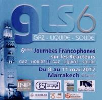 INPT - GLS6 - 6e Journées francophones sur les réacteurs gaz-liquide et gaz-liquide-solide, Marrackech du 8 au 11 mai 2012.