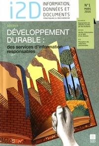 Michèle Battisti - I2D Information, données et documents N° 1, mars 2016 : Développement durable : des services d'information responsables.