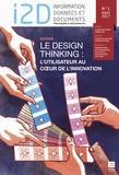 Michèle Battisti - I2D Information, données et documents N° 54/1, mars 2017 : Le design thinking : l'utilisateur au coeur de l'innovation.