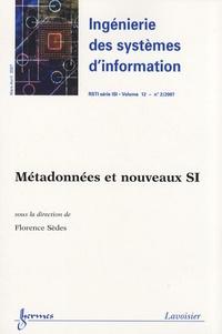 Florence Sèdes - Ingénierie des systèmes d'information Volume 12 N° 2/2007 : Métadonnées et nouveaux SI.