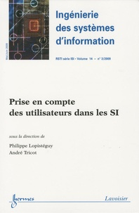 Philippe Lopistéguy et André Tricot - Ingénierie des systèmes d'information Volume 14 N° 3 : Prise en compte des utilisateurs dans les SI.