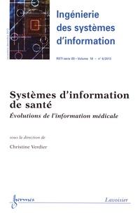 Christine Verdier - Ingénierie des systèmes d'information Volume 18 N° 6, nove : Systèmes d'information de santé - Evolutions de l'information médicale.