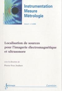 Pierre-Yves Joubert - Instrumentation-Mesure-Métrologie Volume 9 N° 3-4, Jui : Localisation de sources pour l'imagerie électromagnétique et ultrasonore.