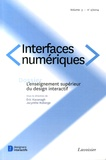 Eric Kavanagh et Jacynthe Roberge - Interfaces numériques volume 3 N° 2/2014 : L'enseignement supérieur du design interactif.