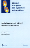 Daniel Noyes et Olivier Sénéchal - Journal européen des systèmes automatisés N° 40, 7/2006 : Maintenance et sûreté de fonctionnement.