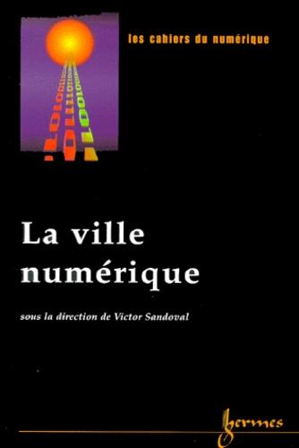 Victor Sandoval - Les cahiers du numérique Volume 1 N° 1/2000 : La ville numérique.
