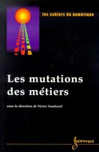 Victor Sandoval - Les cahiers du numérique Volume 1 N° 3/2000 : Les mutations des métiers.