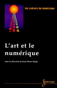 Jean-Pierre Balpe - Les cahiers du numérique Volume 1 N° 4/2000 : L'art et le numérique.