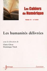 Claire Clivaz et Dominique Vinck - Les cahiers du numérique Volume 10 N° 3, Juil : Les humanités délivrées.