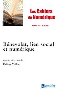 Philippe Viallon - Les cahiers du numérique Volume 13 n°2, avril : Bénévolat, lien social et numérique.
