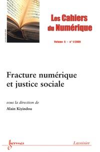 Alain Kiyindou - Les cahiers du numérique Volume 5 N° 1/2009 : Fracture numérique et justice sociale.
